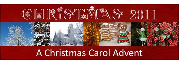 2011 Christmas Carol Advent